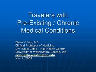 Travelers with  Pre-Existing / Chronic  Medical Conditions