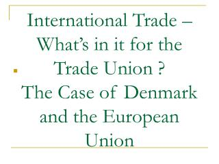 What to tell – The case of Denmark and the European Union