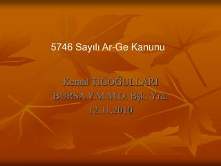 Kemal TIĞOĞULLARI BURSA Y.M.M.O. Bşk. Yrd. 12.11.2010