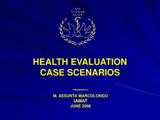 HEALTH EVALUATION CASE SCENARIOS