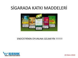 SİGARADA KATKI MADDELERİ