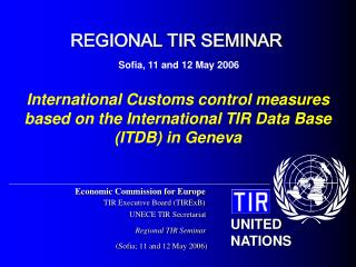 International Customs control measures based on the International TIR Data Base (ITDB) in Geneva