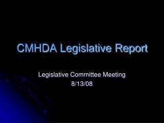 CMHDA Legislative Report