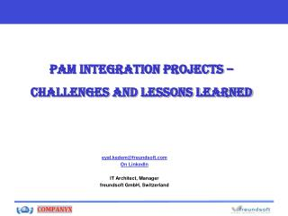 PAM Integration Projects –  Challenges and Lessons learned
