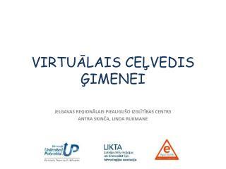 VIRTUĀLAIS CEĻVEDIS ĢIMENEI