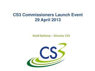 CS3 Commissioners Launch Event 29 April 2013