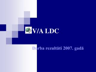 V/A LDC