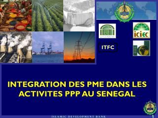 INTEGRATION DES PME DANS LES ACTIVITES PPP AU SENEGAL