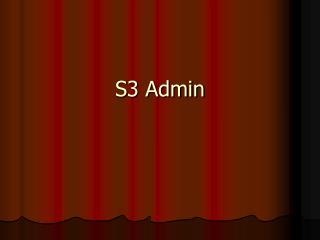 S3 Admin