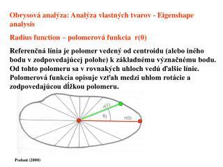Obrysová analýza : Analýza vlastných tvarov - Eigenshape analysis