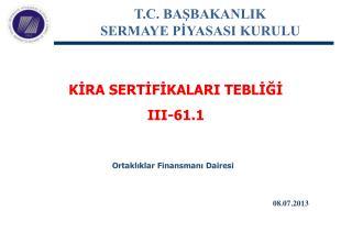 KİRA SERTİFİKALARI TEBLİĞİ III-61.1