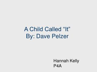 "A Child Called ""It"" By: Dave Pelzer"