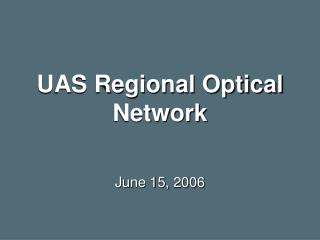 UAS Regional Optical Network