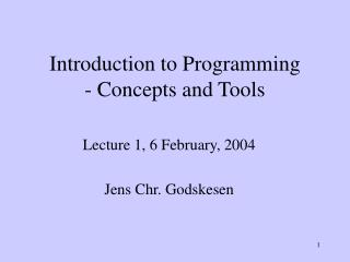 Introduction to Programming  - Concepts and Tools