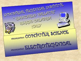 SPECIALIZATION:   COMPUTER SCIENCE SPECIALIZATION :   ELECTROTECHNICAL