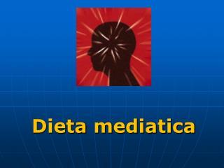 Dieta mediatica