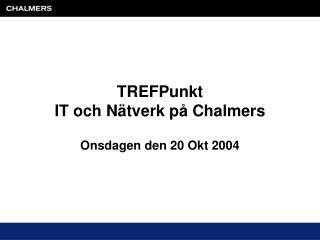 TREFPunkt IT och Nätverk på Chalmers