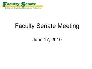 Faculty Senate Meeting June 17, 2010