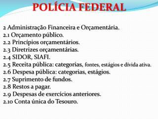 POLÍCIA FEDERAL 2 Administração Financeira e Orçamentária.  2.1 Orçamento público.
