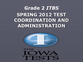 SPRING 2012 TEST COORDINATION AND ADMINISTRATION