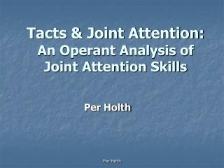 Tacts  Joint Attention: An Operant Analysis of Joint Attention Skills