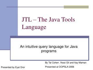 JTL – The Java Tools Language