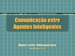 Comunica  o entre  Agentes Inteligentes