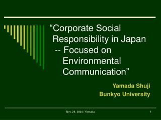 """Corporate Social  Responsibility in Japan   -- Focused on      Environmental      Communication"""