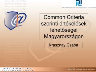 Common Criteria szerinti értékelések lehetőségei Magyarországon