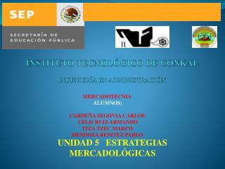 INSTITUTO TECNOLÓGICO DE CONKAL INGENIERÍA  EN ADMINISTRACIÓN