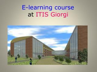 E-learning course  at  ITIS Giorgi