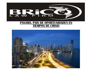 PANAMÀ, PAIS DE OPORTUNIDADES EN TIEMPOS DE CRISIS