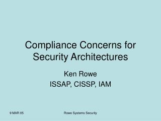 Compliance Concerns for Security Architectures