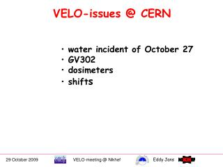 VELO-issues @ CERN
