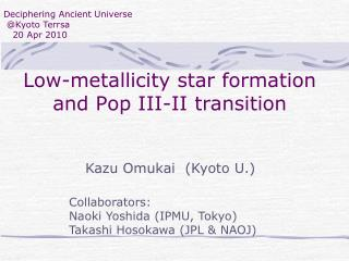 Low-metallicity star formation and Pop III-II transition