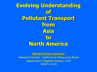 Evolving Understanding of Pollutant Transport from Asia to North America