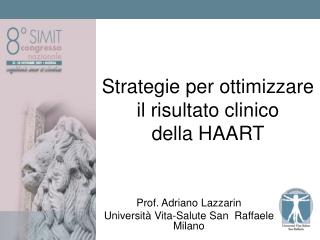 Strategie per ottimizzare  il risultato clinico  della HAART