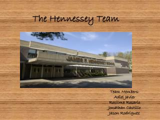 The Hennessey Team