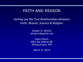 FAITH AND REASON Sorting out the True Relationships between Faith, Reason, Science & Religion
