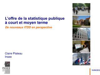 L'offre de la statistique publique  à court et moyen terme