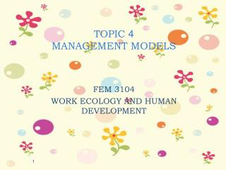 TOPIC  4 MANAGEMENT MODELS