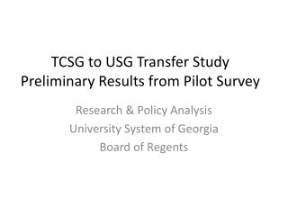 TCSG to USG Transfer Study Preliminary Results from Pilot Survey