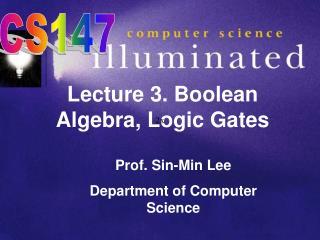 Lecture 3. Boolean Algebra, Logic Gates