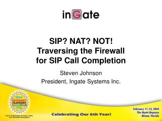 SIP? NAT? NOT!  Traversing the Firewall  for SIP Call Completion
