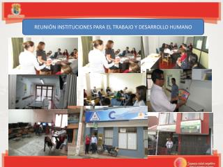 REUNIÓN INSTITUCIONES PARA EL TRABAJO Y DESARROLLO HUMANO