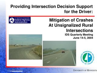 Mitigation of Crashes At Unsignalized Rural Intersections IDS Quarterly Meeting June 14-5, 2004