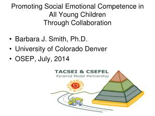 Promoting Social Emotional Competence in All Young Children Through  Collaboration