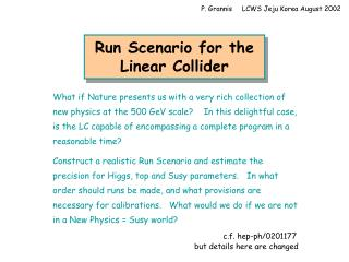 Run Scenario for the Linear Collider
