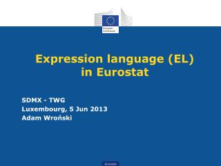 Expression language (EL)  in Eurostat