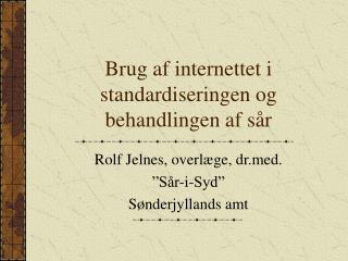Brug af internettet i standardiseringen og behandlingen af sår